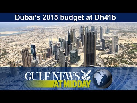 Dubai sets 2015 budget at Dh41 billion - GN Midday