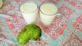 Soursop (Graviola): 2 ways to make Soursop juice at Home - A fruit known for fighting cancer cells