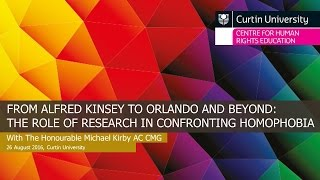Michael Kirby | From Kinsey to Orlando & Beyond: The Role of Research in Confronting Homophobia