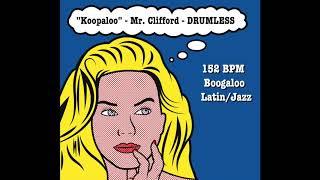 "Boogaloo/Latin/Jazz Drumless Track - 152 BPM - ""Koopaloo"" by: Mr. Clifford"