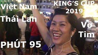 Khoảnh khắc Việt Nam thắng Thái Lan 1-0/ KING'S CUP 2019 / VIỆT NAM VÔ ĐỊCH/ KATE LE TUYET