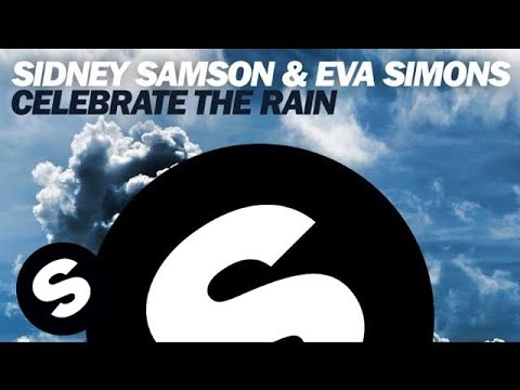 Sidney Samson & Eva Simons - Celebrate The Rain (Original Mix)
