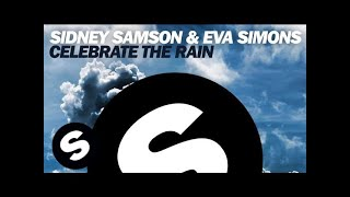 Sidney Samson & Eva Simons - Celebrate The Rain (Original Mix)