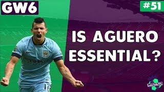 IS AGUERO ESSENTIAL?!? | Let's Talk Fantasy Premier League 2017/18 | #51