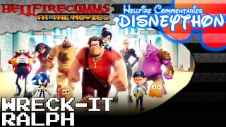 Wreck-It Ralph - The HellfireComms Disneython - #10: Wreck-It-Ralph [Audio commentary]