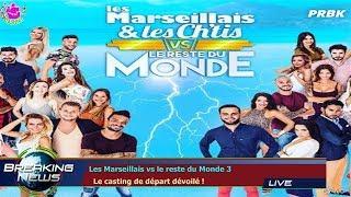 LES MARSEILLAIS VS LE RESTE DU MONDE 3   LE CASTING DE DÉPART DÉVOILÉ !