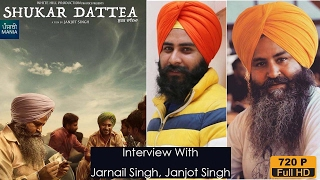 Jarnail Singh, Janjot Singh | Shukar Dattea Short Film | Interview | On Location of Channa Mereya