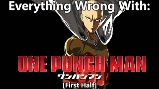 Everything Wrong With: One Punch Man (First Half)