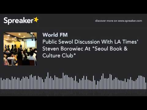 "Public Sewol Discussion With LA Times' Steven Borowiec At ""Seoul Book & Culture Club"""