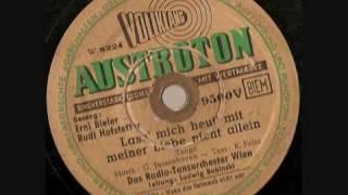 Ernie Bieler Und Rudi Hofstetter- Laß Mich Heut´mit Meiner Liebe Nicht Allein 50er Jahre