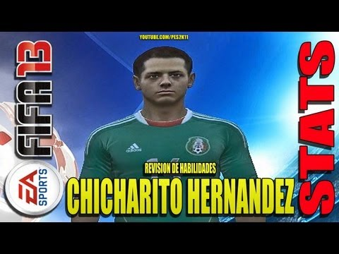 Stats Chicharito Hernandez en Mexico + Moddingway Patch / Revisión habilidades FIFA 13