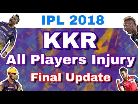 IPL 2018 : Final Injury Update Of All The Injured Players Of KKR Ahead Of IPL 11