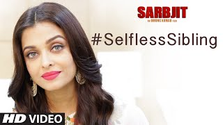 SARBJIT: Aishwarya Rai Bachchan Asks You To Share Your #SelflessSibling Story | T-Series