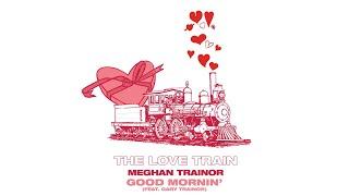 MEGHAN TRAINOR - GOOD MORNIN' (Audio) ft. GARY TRAINOR
