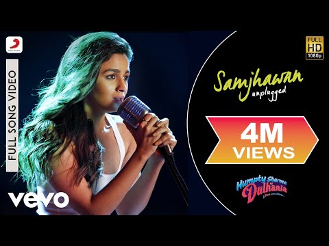 Alia Bhatt - Samjhawan Unplugged | Humpty Sharma Ki Dulhania