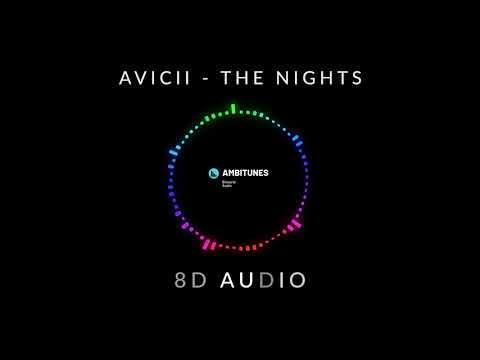 Avicii - The Nights   8D AUDIO