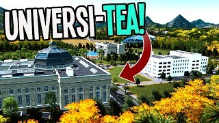 Can we get an Entire Universi-TEA Campus Drinking Tea in Cities Skylines? #TeaVille
