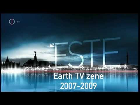 Az Este - Earth TV zene 2007-2009