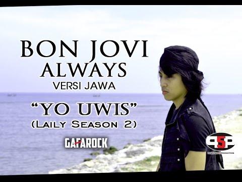 ALWAYS - BON JOVI (versi jawa) Laily Season #2 - Gafarock