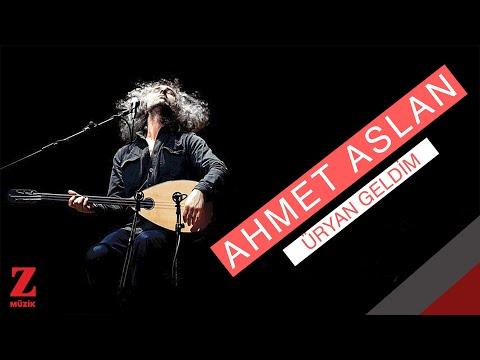 Ahmet Aslan - Üryan Geldim [ Eşkıya Dünyaya Hükümdar Olmaz © 2017 Z Müzik ]