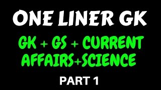 One Liner GK-  Science + Current Affairs  + Pol+ His.   ( Hindi Medium) Part 1