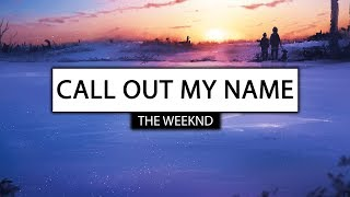 The Weeknd ‒ Call Out My Name (Lyrics) 🎤 [Kid Travis Cover] 5.27 MB