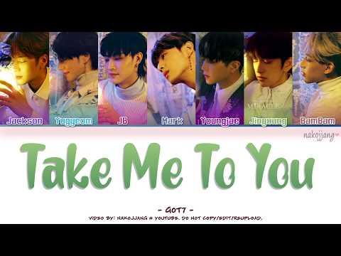 GOT7 (갓세븐) – TAKE ME TO YOU (Color Coded Lyrics Eng/Rom/Han/가사)