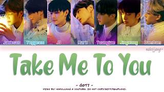 Got7 갓세븐 Take Me To You Color Coded Eng Rom Han 가사