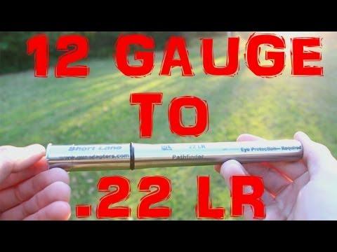 12 GAUGE TO .22 LR