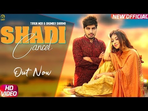 Shadi Cancel (Official Video) || Tarun Mor & Bhumika || Ajay Hooda New D J song 2019 || Mor Music