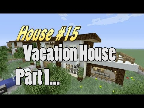 Let's Make a Vacation House Part 1 in Minecraft: House #15
