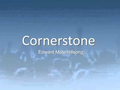 Cornerstone - by Edward Mote