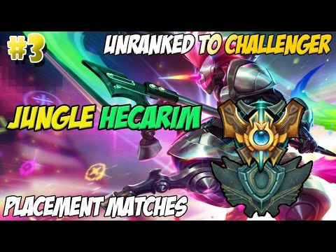 ✔ Unranked to Challenger #3 - Jungle Hecarim | Placement Matches | Season 5