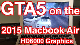 2016 Macbook Air GTA V Grand Theft Auto 5 Gaming Experience HD6000