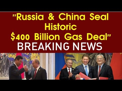 Russia & China Seal Historic $400bn Gas Deal | Gas, Oil, Politics, Sanctions, Trade, USA