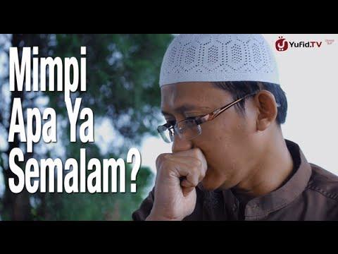 Ceramah Singkat : Mimpi Apa Ya Semalam? - Ustadz Abu Yahya Badru Salam, Lc