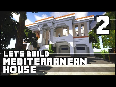 Minecraft Lets Build : Mediterranean House - Part 2