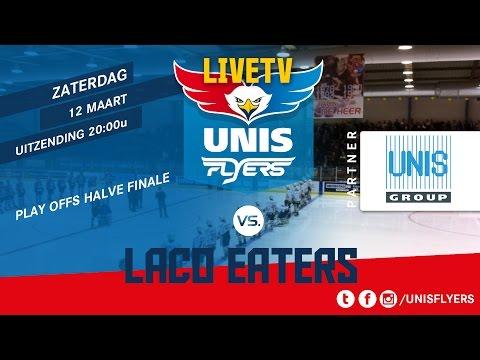 livestream ijshockey wedstrijd Play Offs Halve Finale Unis Flyers - LACO Eaters  12 maart 2016