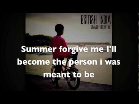 British India - Summer Forgive Me