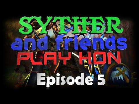 Syther and Friends Play HoN - Episode 5