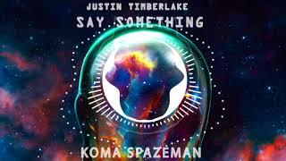 Download Lagu Justin Timberlake - Say Something (Koma Spazeman remix) Gratis STAFABAND