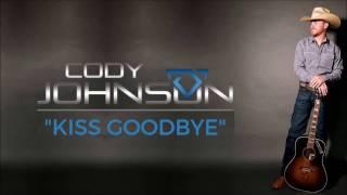 Download Lagu Cody Johnson: Kiss Goodbye Lyrics Gratis STAFABAND