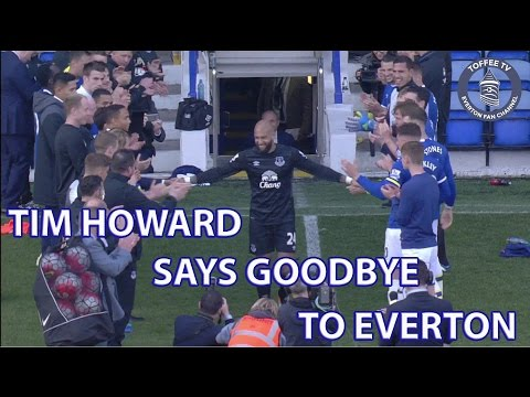Tim Howard Says Goodbye To Everton