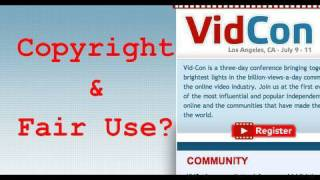 YouTube Copyright and Fair Use Questions for VidCon on July 10