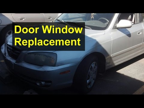 Car door window replacement. installation. Hyundai Elantra - VOTD