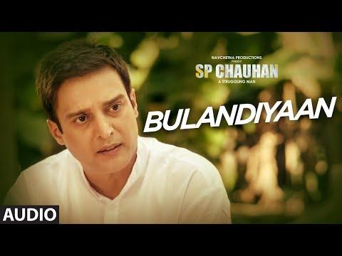 Bulandiyaan  Full Audio | SP CHAUHAN | Jimmy Shergill, Yuvika Chaudhary