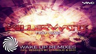 Killerwatts feat. Waio - Wake Up (Symbolic Remix)