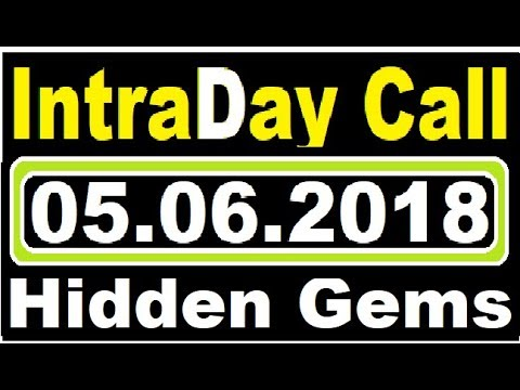 INTRADAY CALL 05.06.2018 || intraday tips || today news || intraday call