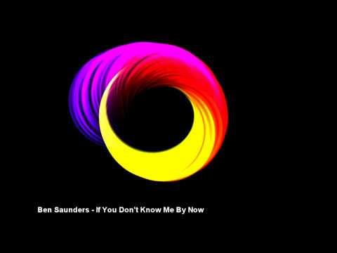 Ben Saunders - If You Don't Know Me By Now