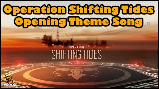 Rainbow Six Siege Operation Shifting Tides Opening Theme Song